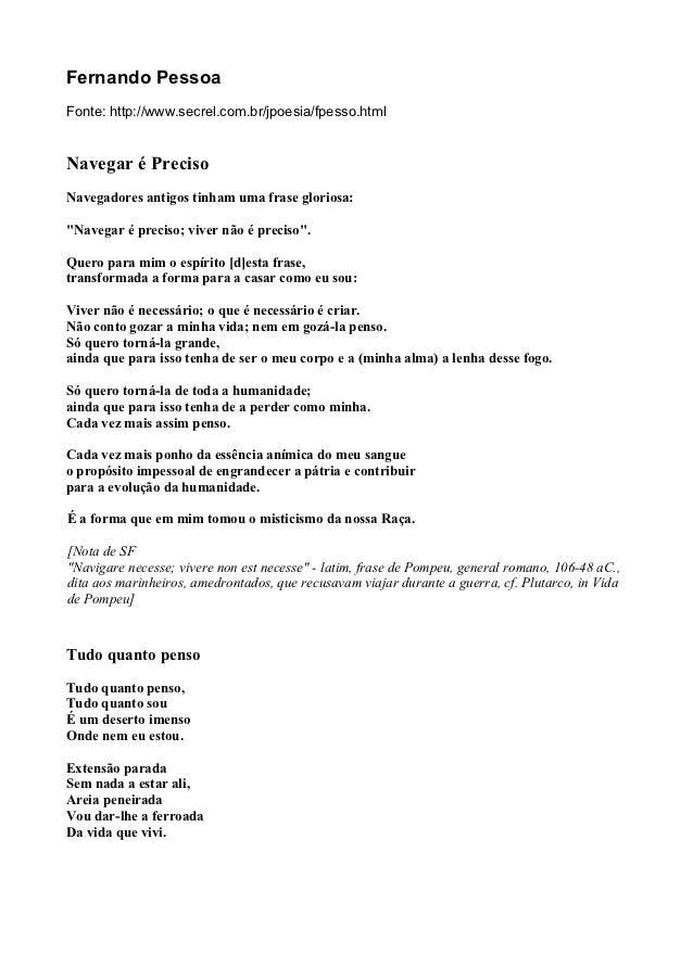 Fernando PessoaFonte: http://www.secrel.com.br/jpoesia/fpesso.htmlNavegar é PrecisoNavegadores antigos tinham uma frase gl...