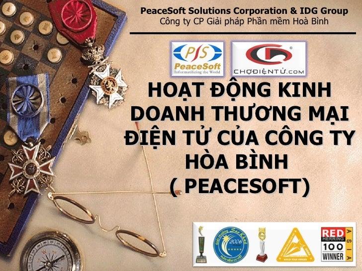 HOẠT ĐỘNG KINH DOANH THƯƠNG MẠI ĐIỆN TỬ CỦA CÔNG TY HÒA BÌNH  ( PEACESOFT) PeaceSoft Solutions Corporation & IDG Group Côn...