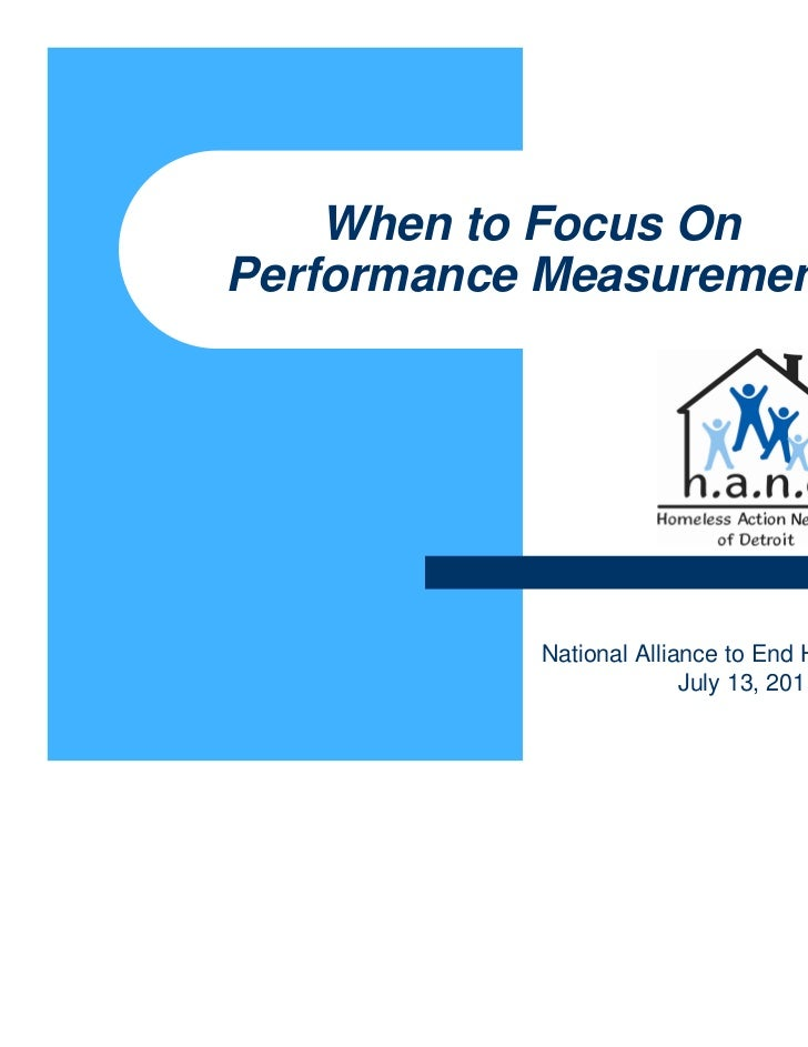 When to Focus OnPerformance Measurement           National Alliance to End Homelessness                         July 13, 2...