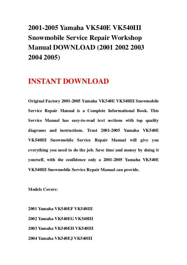 2001-2005 Yamaha VK540E VK540IIISnowmobile Service Repair WorkshopManual DOWNLOAD (2001 2002 20032004 2005)INSTANT DOWNLOA...