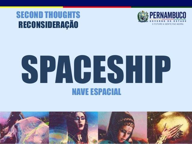 SECOND THOUGHTSRECONSIDERAÇÃO SPACESHIP   NAVE ESPACIAL