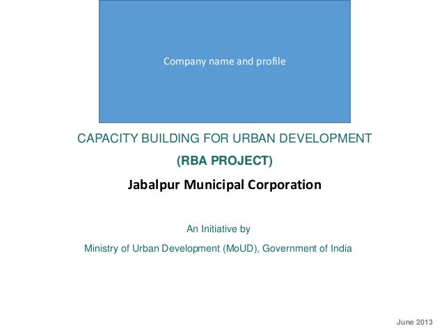 CAPACITY BUILDING FOR URBAN DEVELOPMENT(RBA PROJECT)Jabalpur Municipal CorporationAn Initiative byMinistry of Urban Develo...