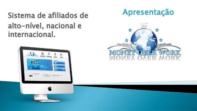 ApresentaçãoSistema de afiliados de alto-nível, nacional e internacional.