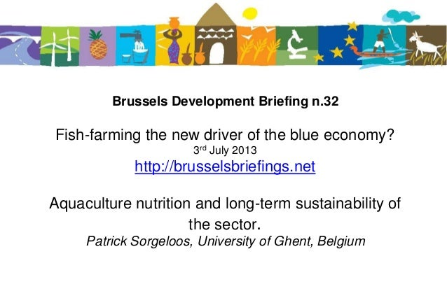 Brussels Development Briefing n.32 Fish-farming the new driver of the blue economy? 3rd July 2013 http://brusselsbriefings...