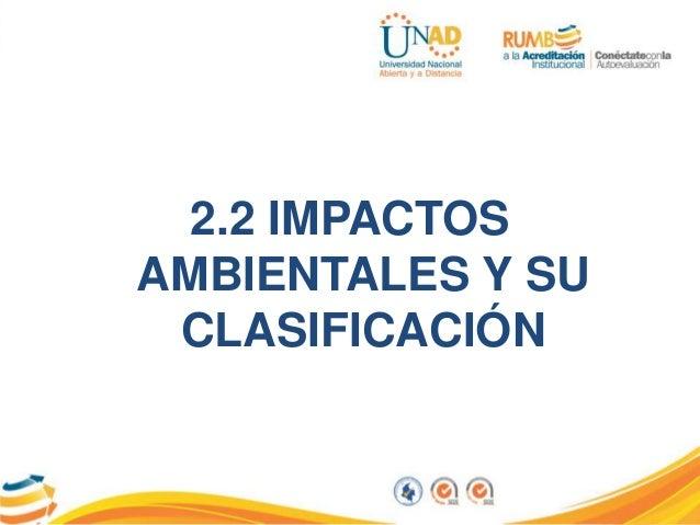 2.2 IMPACTOS AMBIENTALES Y SU CLASIFICACIÓN