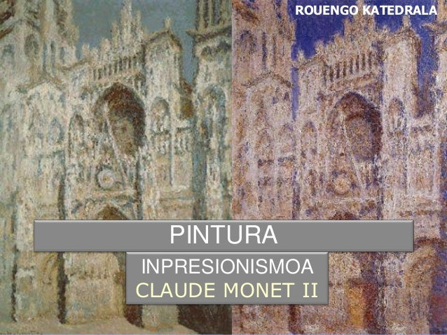 ROUENGO KATEDRALA PINTURA INPRESIONISMOA CLAUDE MONET II