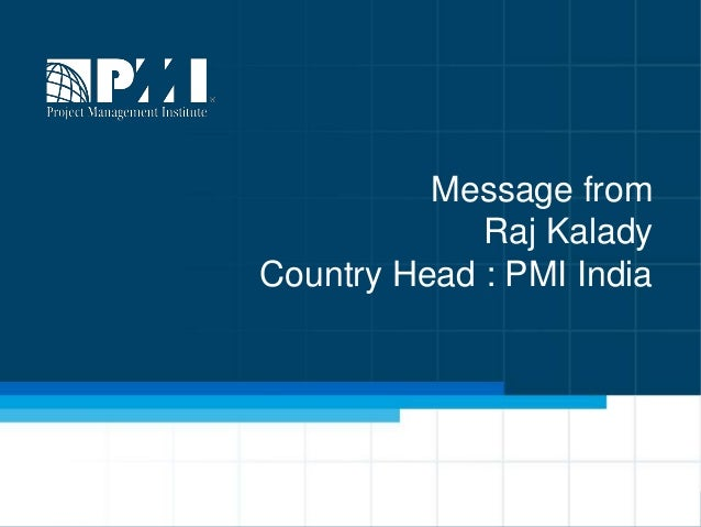 Message from Raj Kalady Country Head : PMI India