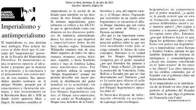 Diario La Hora, domingo 21 de julio de 2013 Sección: Opinión, página 5A Imperialismo y antiimperialismo El imperialismo es...