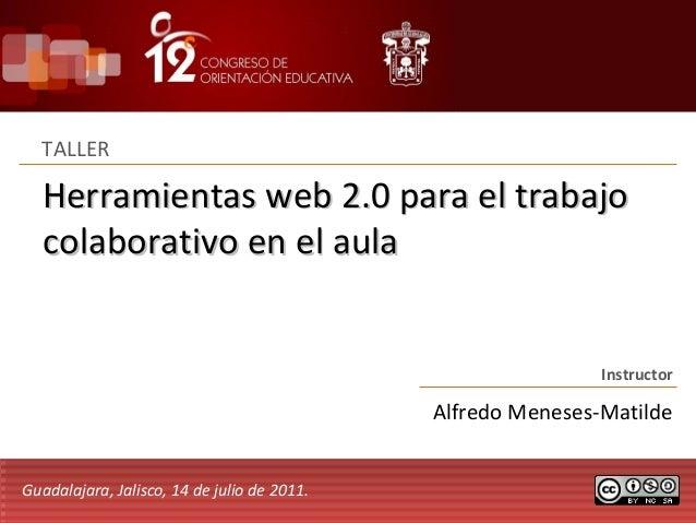 Herramientas web 2.0 para el trabajoHerramientas web 2.0 para el trabajo colaborativo en el aulacolaborativo en el aula TA...