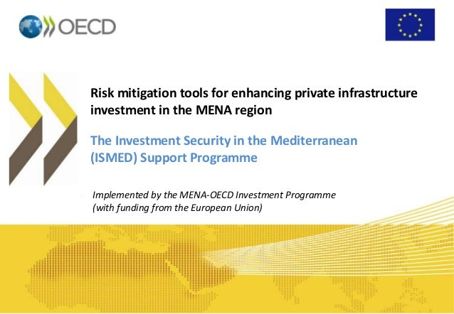 Risk mitigation tools for enhancing private infrastructure investment in the MENA region The Investment Security in the Me...