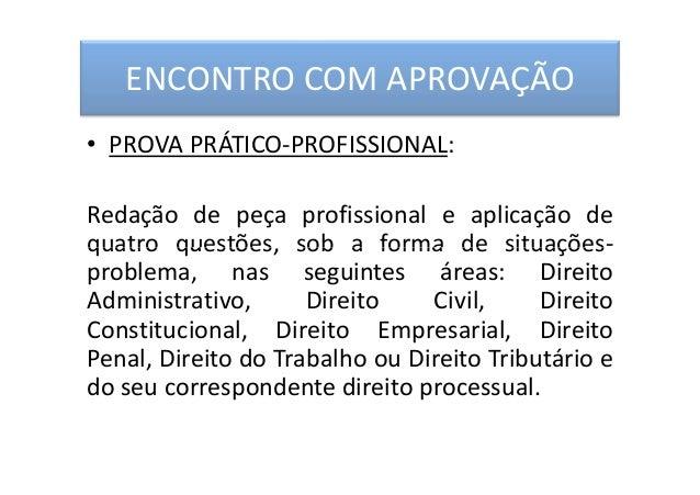 ENCONTRO COM APROVAÇÃO • PROVA PRÁTICO-PROFISSIONAL: Redação de peça profissional e aplicação de quatro questões, sob a fo...