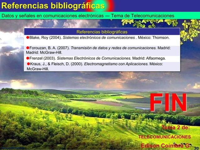 Referencias bibliográficas 30www.coimbraweb.com Referencias bibliográficas Blake, Roy (2004). Sistemas electrónicos de co...