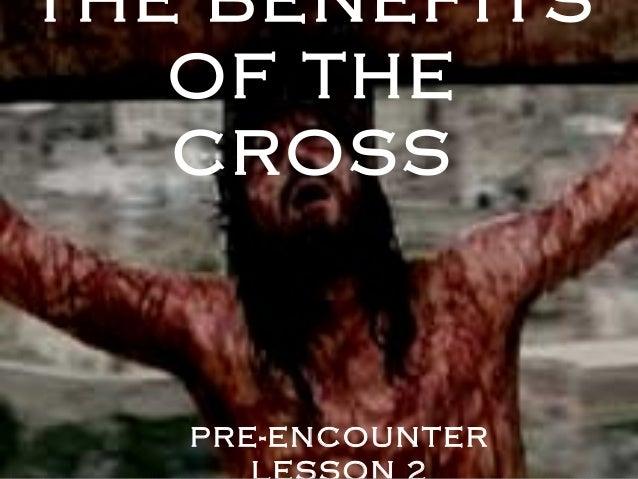 Pre Encounter Lesson 2: The Cross