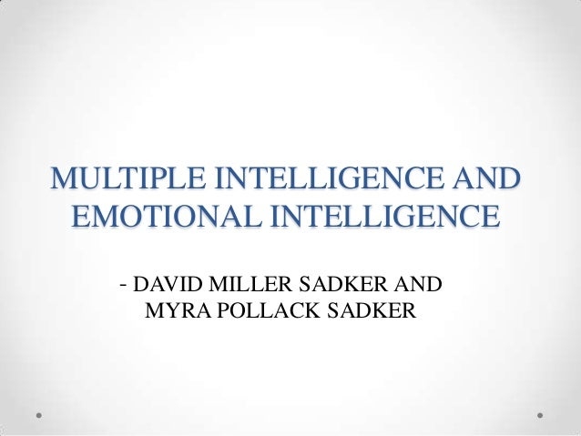 multiple intelligences and emotional intelligence 2013-7-12  has led to broadening the concept of intelligence to include social intelligence, or multiple intelligences,  a critique of emotional intelligence author.