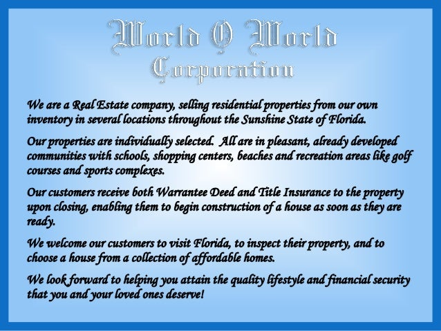 We are a Real Estate company, selling residential properties from our own inventory in several locations throughout the Su...
