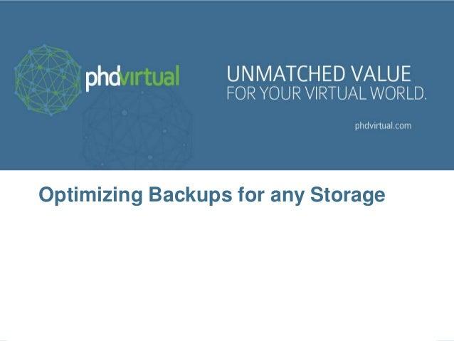 Optimizing Backups for any Storage