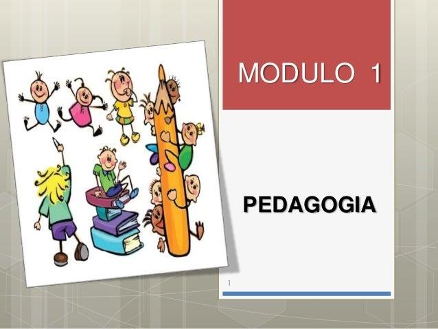 PEDAGOGIA MODULO 1 1