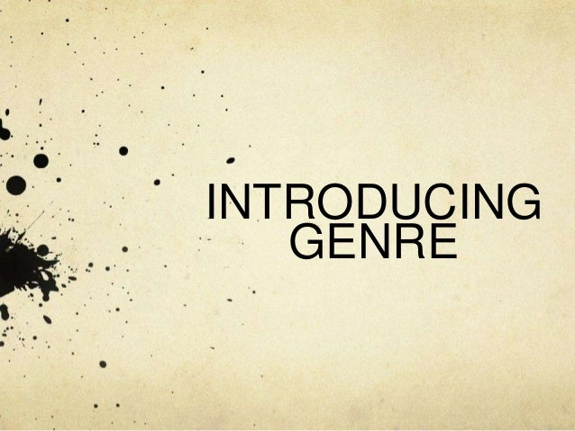 INTRODUCING GENRE
