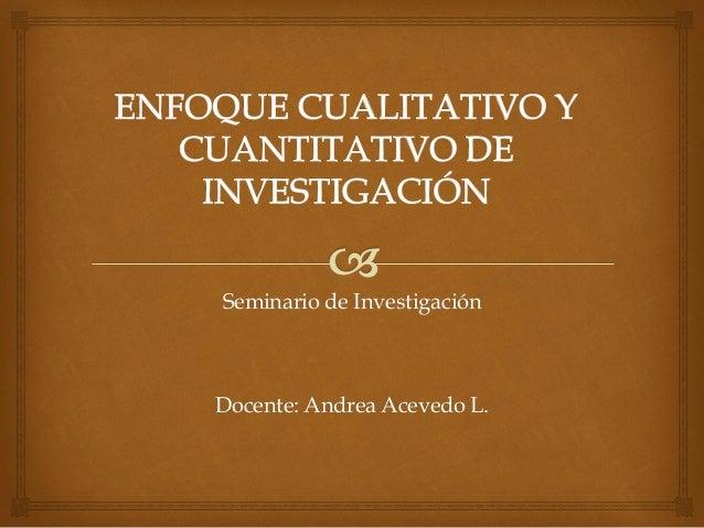 Seminario de Investigación Docente: Andrea Acevedo L.