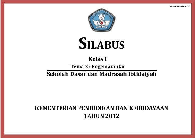 28 November 2012 SILABUS Kelas I Tema 2 : Kegemaranku Sekolah Dasar dan Madrasah Ibtidaiyah KEMENTERIAN PENDIDIKAN DAN KEB...