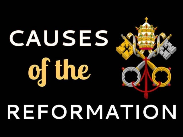 causes of the english reformation This activity sheet examines key reasons given for the english reformation and the extent to which they can be considered causes or consequences of the english reformation.