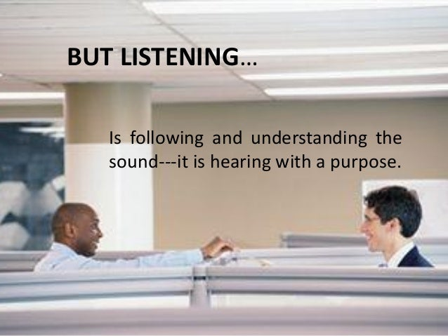 RECEIVING SKILLS • Listening is composed of six distinct components • Hearing: The physiological process of receiving soun...