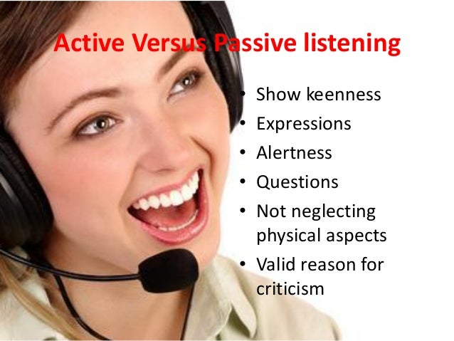 Tips for Effective Listening • DO's • Be mentally prepared to listen • Evaluate the speech not the speaker • Be unbiased t...