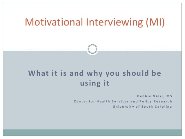 Motivational Interviewing. What it is and why you should be using it.