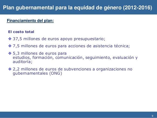 9 Financiamiento del plan: El costo total  37,5 millones de euros apoyo presupuestario;  7,5 millones de euros para acci...
