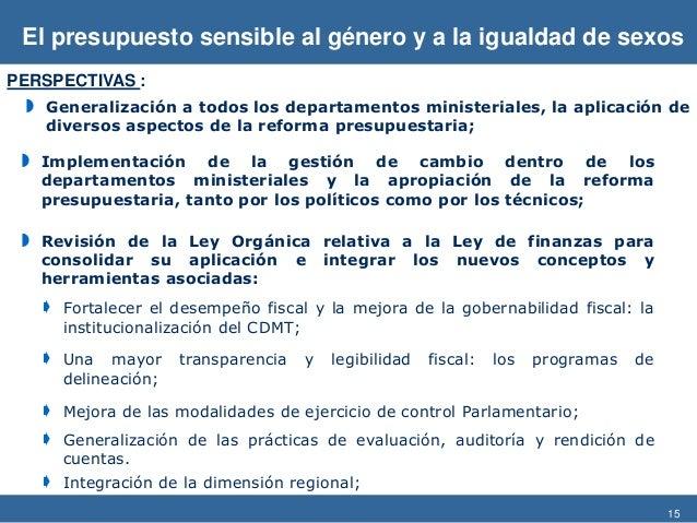 15  Fortalecer el desempeño fiscal y la mejora de la gobernabilidad fiscal: la institucionalización del CDMT;  Una mayor...