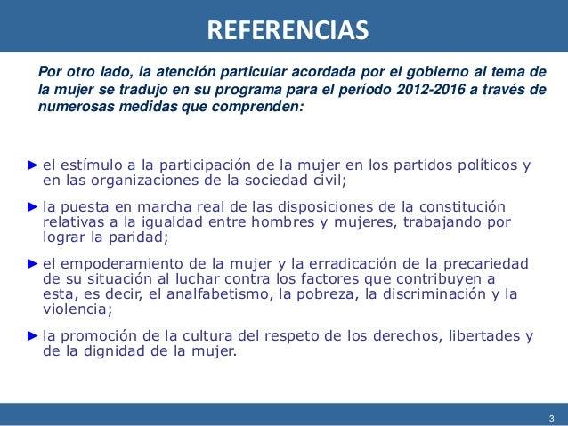 3 ► el estímulo a la participación de la mujer en los partidos políticos y en las organizaciones de la sociedad civil; ► l...