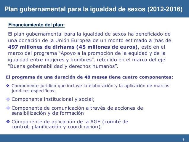 8 Financiamiento del plan: El programa de una duración de 48 meses tiene cuatro componentes:  Componente jurídico que inc...