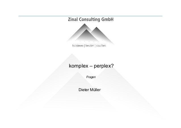 komplex – perplex? Fragen Dieter Müller