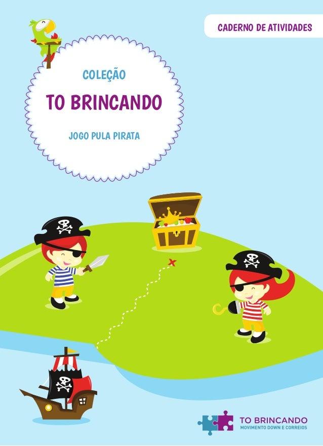 JOGO PULA PIRATA COLEÇÃO TO BRINCANDO CADERNO DE ATIVIDADES