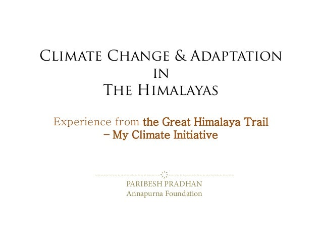 Climate Change & Adaptation in The Himalayas Experience from the Great Himalaya Trail – My Climate Initiative ------------...