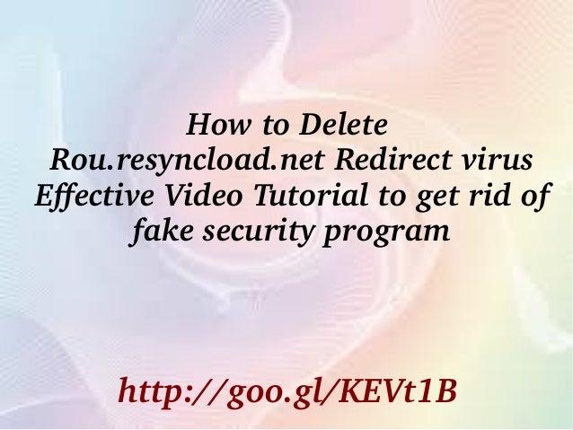 HowtoDelete Rou.resyncload.netRedirectvirus EffectiveVideoTutorialtogetridof fakesecurityprogram http://goo....