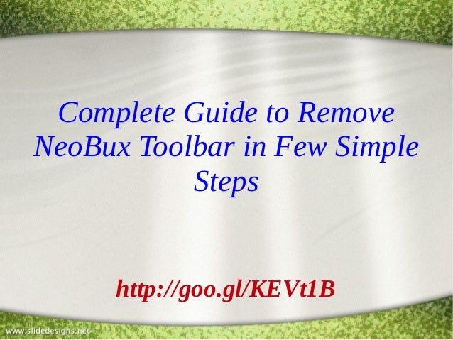 Complete Guide to Remove NeoBux Toolbar in Few Simple Steps http://goo.gl/KEVt1B