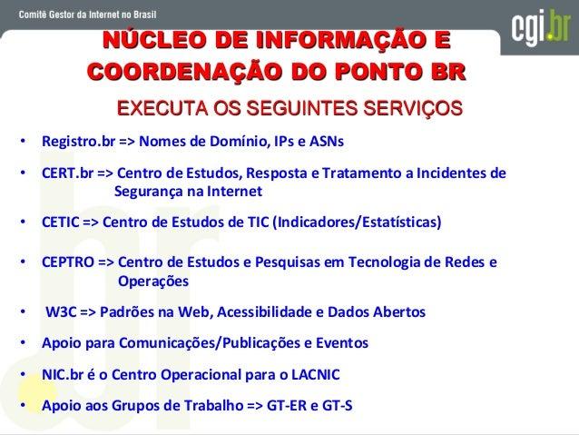 Endereços Importantes Comitê Gestor da Internet no Brasil CGI.br => http://www.cgi.br Núcleo de Informação e Coordenação d...