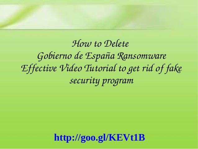 How to Delete  Gobierno de España Ransomware Effective Video Tutorial to get rid of fake  security program http://goo.gl/K...