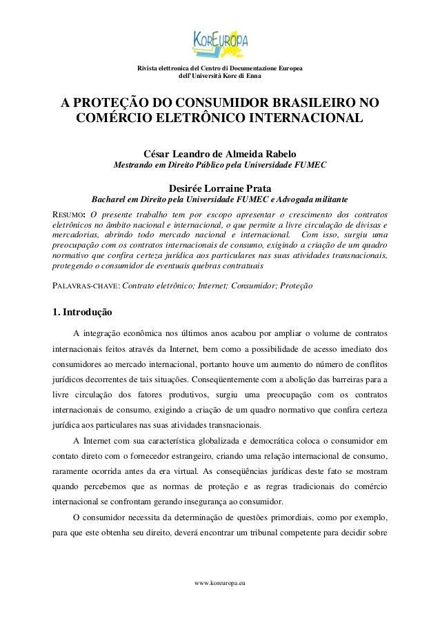 Rivista elettronica del Centro di Documentazione Europea dell'Università Kore di Enna  A PROTEÇÃO DO CONSUMIDOR BRASILEIRO...