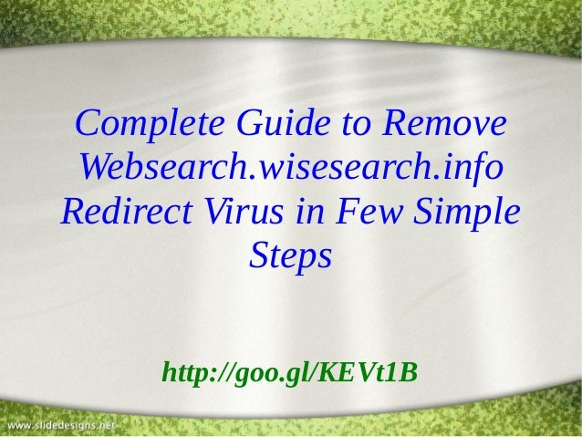 Complete Guide to Remove Websearch.wisesearch.info Redirect Virus in Few Simple Steps http://goo.gl/KEVt1B