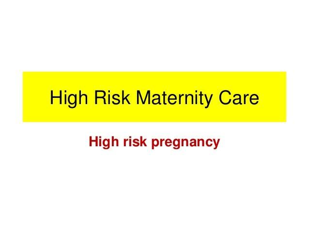 High Risk Maternity Care High risk pregnancy