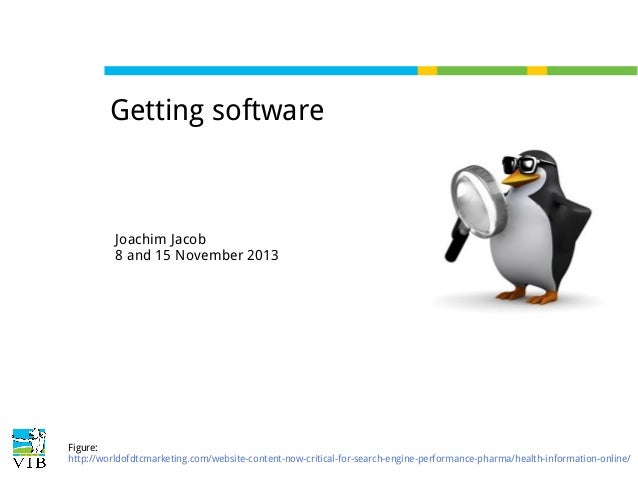 Getting software  Joachim Jacob 8 and 15 November 2013  Figure: http://worldofdtcmarketing.com/website-content-now-critica...
