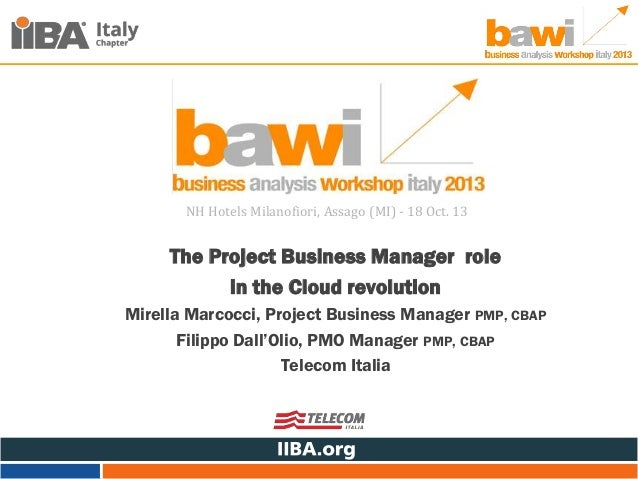 NH Hotels Milanofiori, Assago (MI) - 18 Oct. 13  The Project Business Manager role in the Cloud revolution Mirella Marcocc...