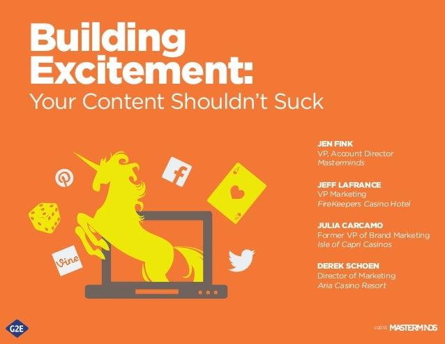 Building Excitement:  Your Content Shouldn't Suck JEN FINK VP, Account Director Masterminds JEFF LAFRANCE VP Marketing Fir...