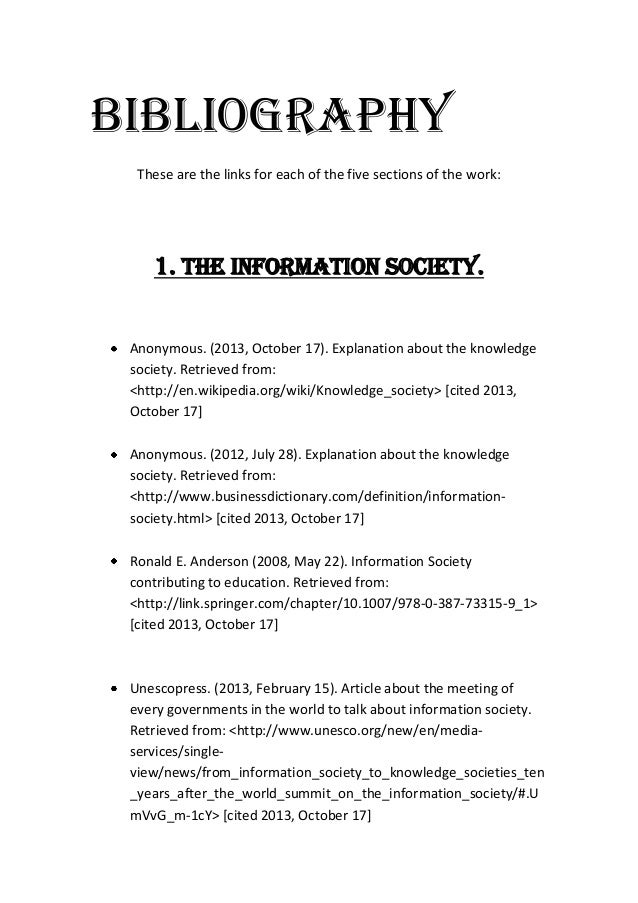 BIBLIOGRAPHY These are the links for each of the five sections of the work:  1. The Information Society. Anonymous. (2013,...