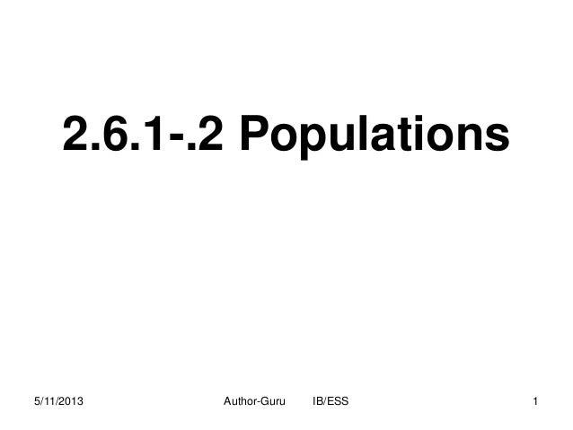 2.6.1-.2 Populations  5/11/2013  Author-Guru  IB/ESS  1