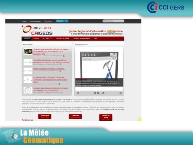 •La Mêlée Géomatique  •Jeudi 14 novembre 2013 – Innoparc / CCI du GERS / AUCH  •www.melee-geomatique.com