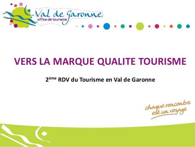 VERS LA MARQUE QUALITE TOURISME 2ème RDV du Tourisme en Val de Garonne