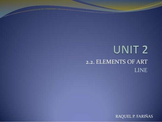 2.2. ELEMENTS OF ART LINE  RAQUEL P. FARIÑAS